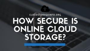 How Secure Is Online Cloud Storage