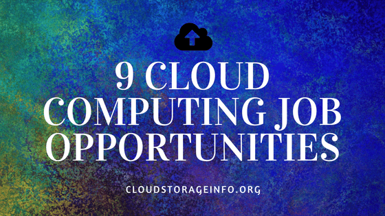 9 Cloud Computing Job Opportunities