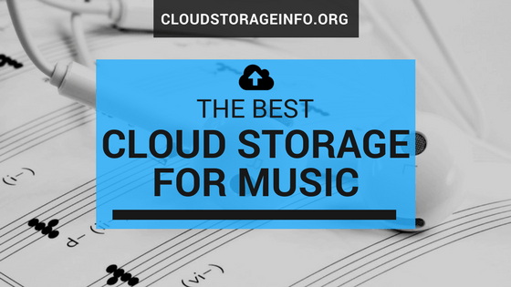 Best Cloud Storage For Music 2019 - Cloudstorageinfo org