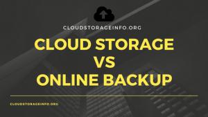 Cloud Storage Vs Online Backup