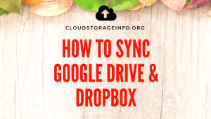 How To Sync Google Drive And Dropbox