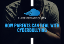 How Parents Can Deal With Cyberbullying