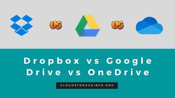 Dropbox vs Google Drive vs OneDrive